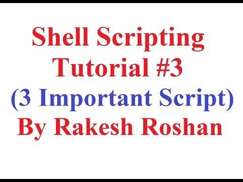 UNIX/Linux Shell Scripting Tutorial Video Part III (3 Important Shell Script)