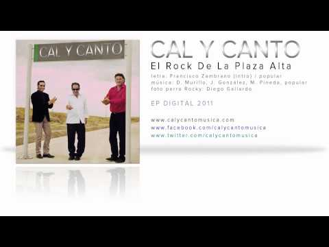 CAL Y CANTO - EL ROCK DE LA PLAZA ALTA - NUEVO DISCO VERANO 2011