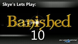 Banished LP #10 - Chickens and Orchards (118 Pop) Skye's Lets Play Banished