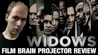 Projector: Widows (2018) (REVIEW)