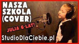 Nasza Szkoła - cover by Julia Grzybek (6 lat)