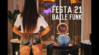 Ouça Minha festa de 21 anos: Baile Funk