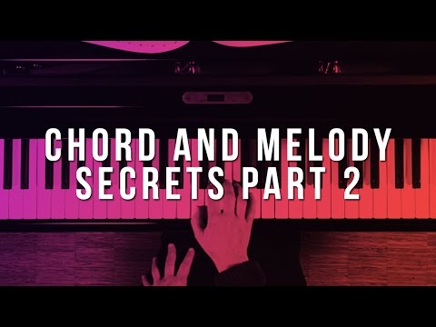 Chord & Melody Secrets: Part 2