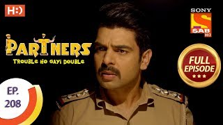 Partners Trouble Ho Gayi Double - Ep 208 - Full Episode - 13th September, 2018