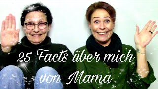 25 Facts über mich von Mama😉 - Time to say Goodbye😢 - Outtakes😂