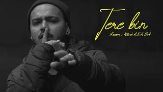 Tere Bin | Nitesh A.K.A Nick X iKaanwe | New Hindi Song