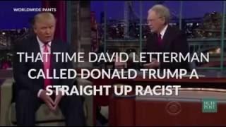 David Letterman called Donald J. Trump a straight up racist
