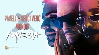 Pavell & Venci Venc' x Monoir - Amnesia (Official Video)