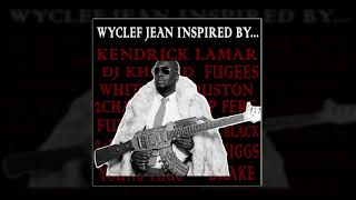 Wyclef Jean - Inspired By Young Thug & Future