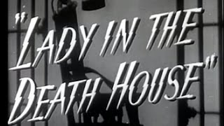 Lady in the Death House (1944) [Film Noir] [Drama]