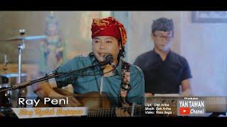 Download lagu Ray Peni - Sing Ngelah Empugan ( Musik Video)