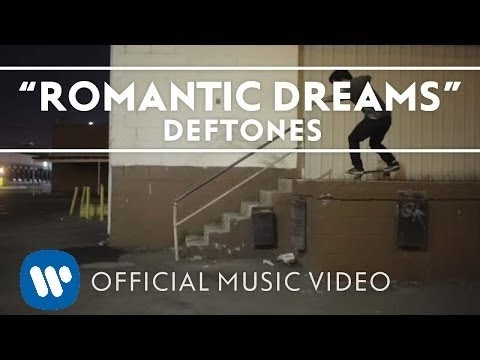 Deftones - Romantic Dreams