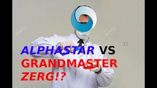 AlphaStar's fighting GM Zerg! (NEW!)