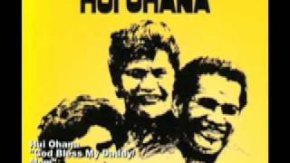 "Hui Ohana - ""God bless my daddy/mom"""