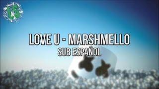 ► LoVe U - Marshmello   Sub Español