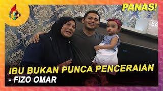 PANAS! Ibu Bukan Punca Penceraian - Fizo Omar   Melodi (2019)
