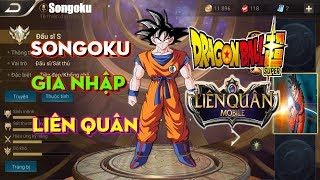 Songoku Liên Quân Là Có Thật? 5 Tướng Dragon Ball Trong Liên Quân Mobile   VietClub Gaming