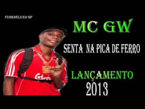 MC GW -SENTA NA PICA DE FERRO (LANÇAMENTO) 2013 VIDEO OFICAL