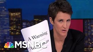 Exclusive: Anonymous Author Depicts Deep Trump Admin Dysfunction | Rachel Maddow | MSNBC