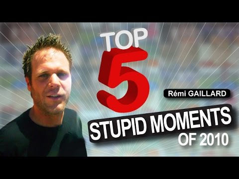 The 5 most stupid moments of 2010 (Rmi GAILLARD)
