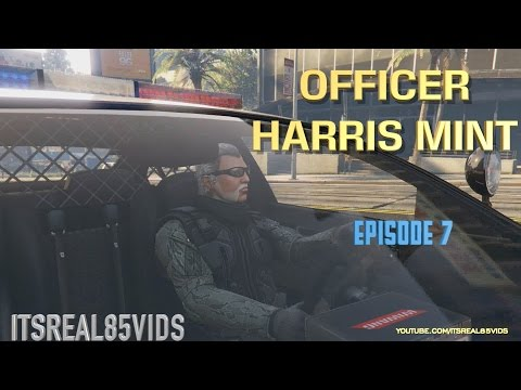 OFFICER HARRIS MINT:BANK ROBBERY (EP 7)