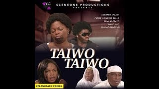 TAIWO TAIWO Part 1 (contd.)  - Flashback Friday