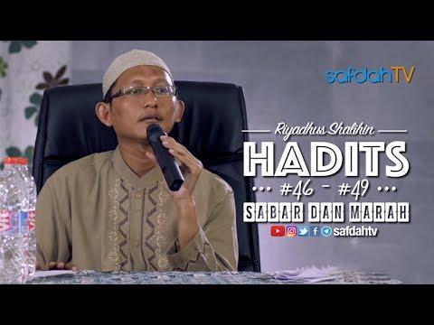 Kajian Kitab Riyadhus Shalihin: Hadits 46-49 (Sabar & Marah) - Ustadz Badru Salam, Lc
