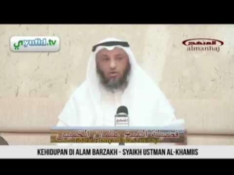 Kehidupan Di Alam Barzakh - Syaikh Utsman Al-Khamiis