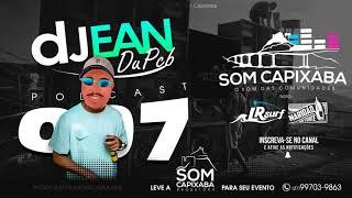 PODCAST 007 [DJ JEAN DU PCB] SOM CAPIXABA 2018