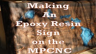 Making an Epoxy Resin Sign on the MPCNC - Hawaii Islands & Compass,  live edge