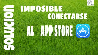 Imposible conectarse a App Store | SOLUCION | Mer GJ