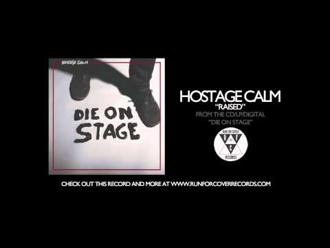 Hostage Calm - Raised