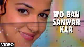 download lagu Wo Ban Sanwar Kar Full  - Muskaan  gratis