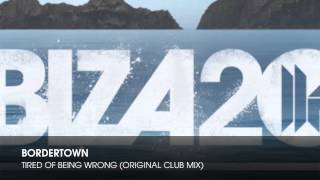 Bordertown - Tired of Being Wrong (Original Club Mix)