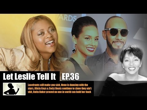 Let LESLIE Tell It [36: Dangerous Lacefronts, Nene Dances & Alicia Key's Shade Triangle]