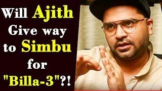 "Will ajith Give way to Simbu for ""Billa-3""?!"