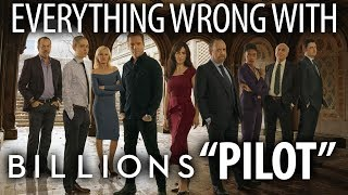 "Everything Wrong With Billions ""Pilot"""