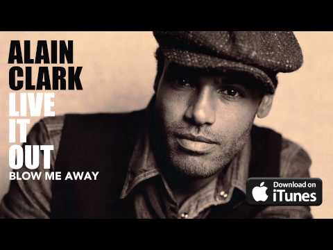 Alain Clark - Blow Me Away