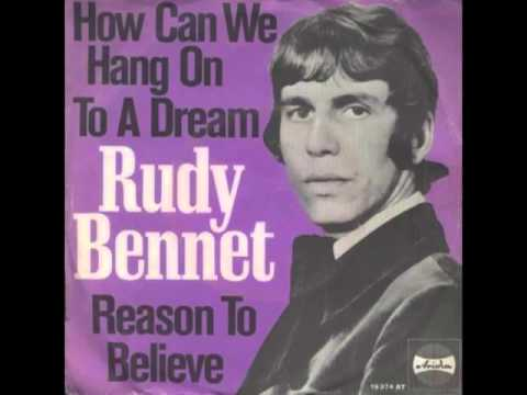 Rudy Bennett - How Can We Hang On To A Dream