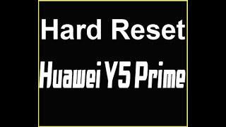 Hard Reset Huawei Y5 Prime 2018 طريقة عمل فورمات لجهاز هواوي