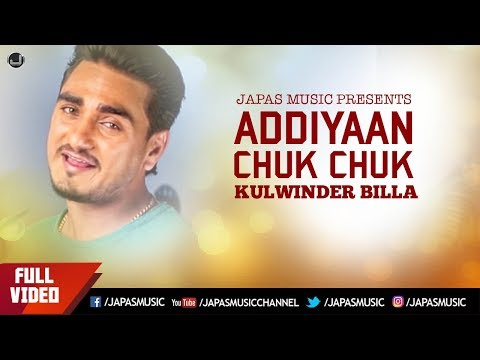 Addiyaan Chuk Chuk Full Song Hd | Kulwinder Billa | Unstoppable'z | Japas Music video