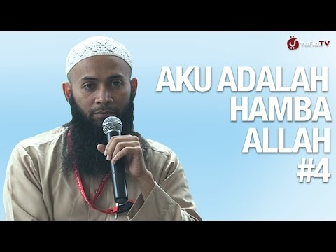 Kajian Tauhid: Aku Adalah Hamba Allah Sesi 4 - Ustadz DR. Syafiq Riza Basalamah