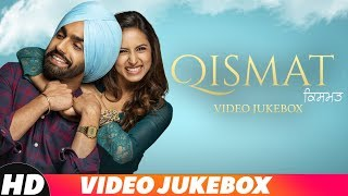 Qismat  Video Jukebox  Ammy Virk  Sargun Mehta  Gu