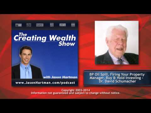 Creating Wealth #176 - BP Oil Spill, and Buy & Hold Investing with Dr. David Schumacher
