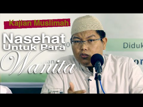 Kajian Muslimah: Nasehat Bagi Para Wanita - Ustadz Firanda Andirja