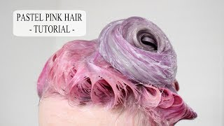 HOWTO: Pastel Pink Hair | Tutorial