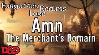 Forgotten Realms Lore - Amn