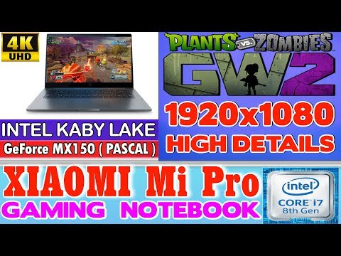 Xiaomi Notebook Pro Plants vs Zombies GW2 - 256 SSD/Intel Core i7-8550U/16GB RAM/GeForce MX150 2GB