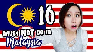 10 Must Not Do in Malaysia