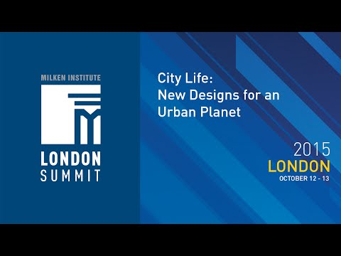London Summit 2015 - City Life: New Designs for an Urban Planet (I)